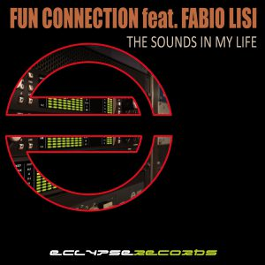 Fun Connection feat. FABIO LISI - The Sounds In My Life