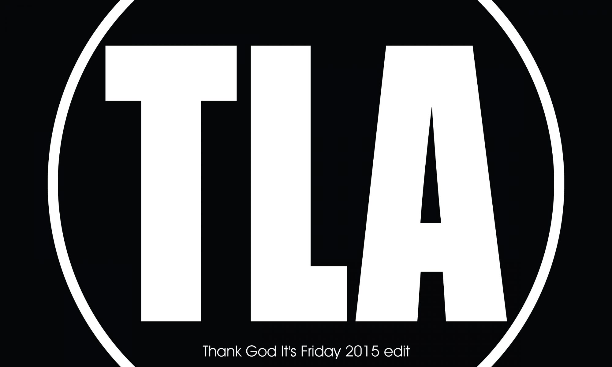 TLA - Thank God it's Friday