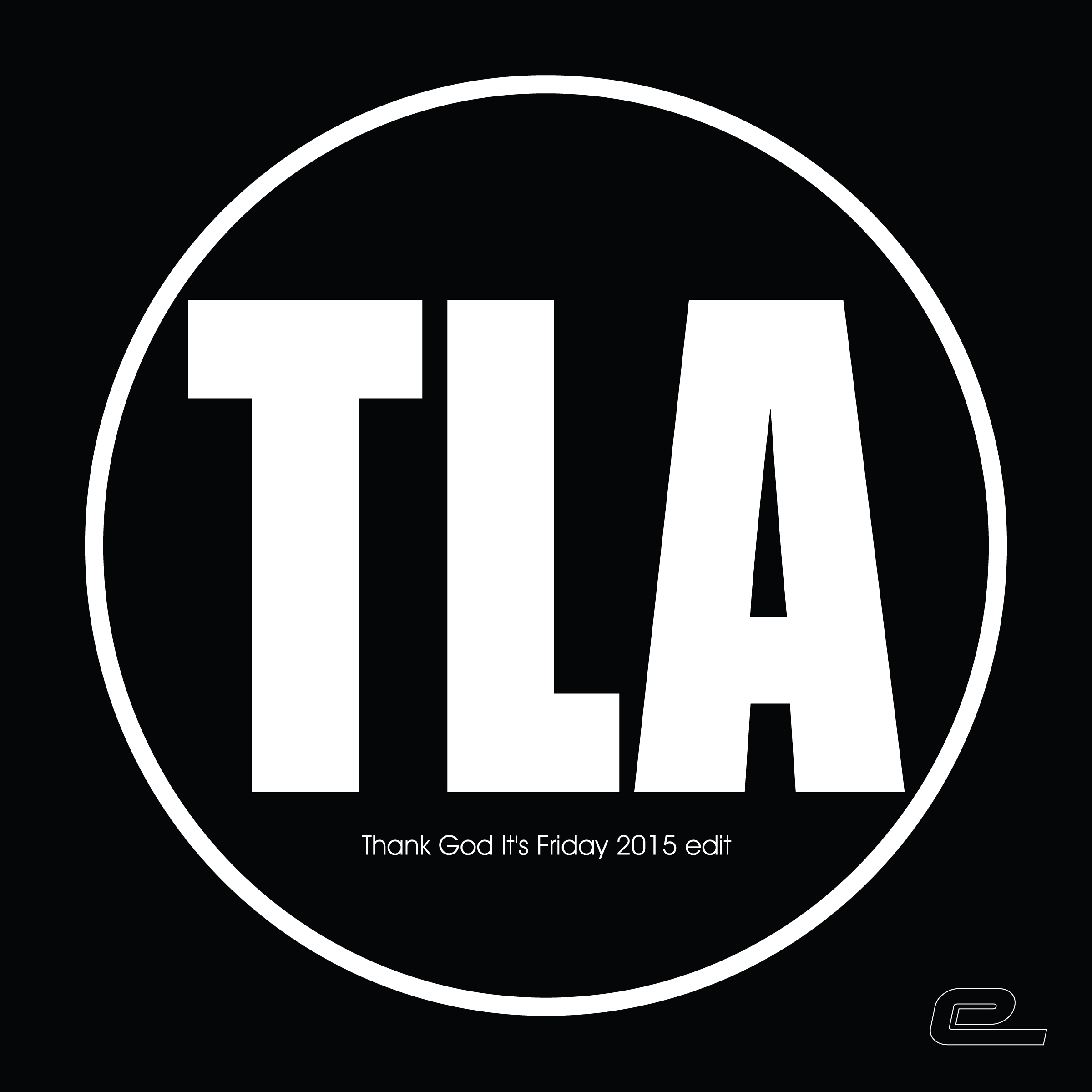 TLA - Thank God it's friday 2015 edit