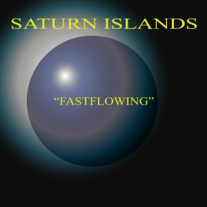 Saturn islands - Fastflowing