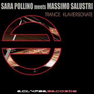 Sara Pollino meets Massimo Salustri - Trance Klaviersonate