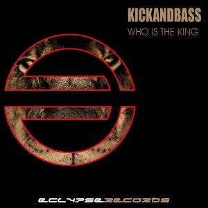 Kickandbass-Who is the King